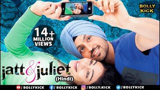 Jatt & Juliet Full Movie | Hindi Dubbed Movies 2019 Full Movie | Diljit Dosanjh | Hindi Movies