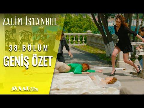Zalim İstanbul 38. Bölüm Geniş Özet