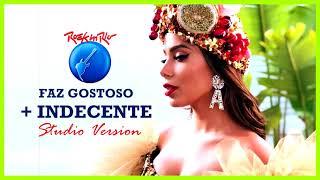 Baixar 09 Anitta - Faz Gostoso/Indecente (Rock in Rio Studio Version)