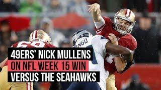49ers' QB Nick Mullens on NFL Week 15 win versus the Seahawks