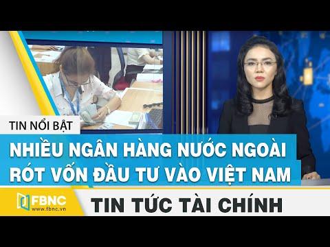 Tin tức kinh tế tài chính ngày 16/8   Nhiều ngân hàng nước ngoài rót vốn đầu tư vào Việt Nam   FBNC