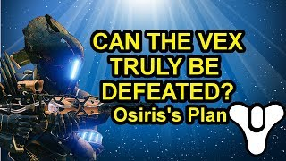 Destiny 2 Osiris's Plan to destroy the Vex? | Myelin Games