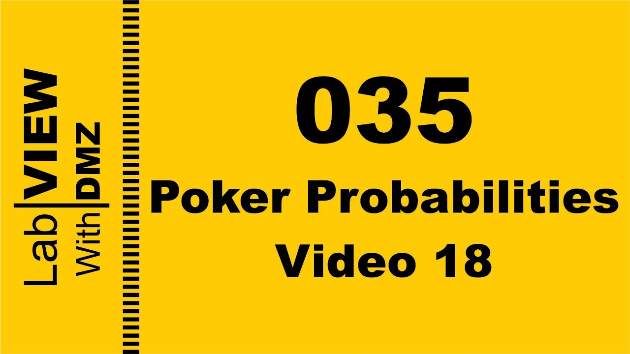 035 - Poker Probabilities - Video 18 - LabView with DMZ