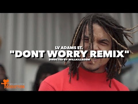 """LV Adams St. - """"Don't Worry"""" Remix (Official Video) Shot by @WillKilledEm"""