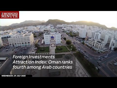 Foreign Investments Attraction Index: Oman ranks fourth among Arab countries