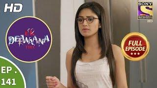Ek Deewaana Tha - Ep 141 - Full Episode - 7th May, 2018