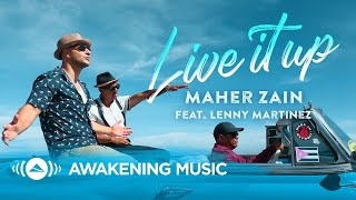 Maher Zain - Live It Up feat. Lenny Martinez (Official Music Video)