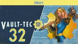 FALLOUT 4 Vault-Tec Workshop 32 You Know I have to Fix That