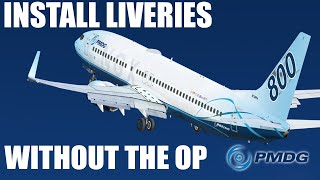 How To Install Liveries For The PMDG 737 NGX WITHOUT The Operations Center