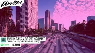 Swanky Tunes & Far East Movement — Entertain Us (Chris Bushnell Remix)