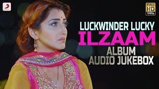 Lakhwinder Lucky – Ilzaam | Album | Audio Jukebox
