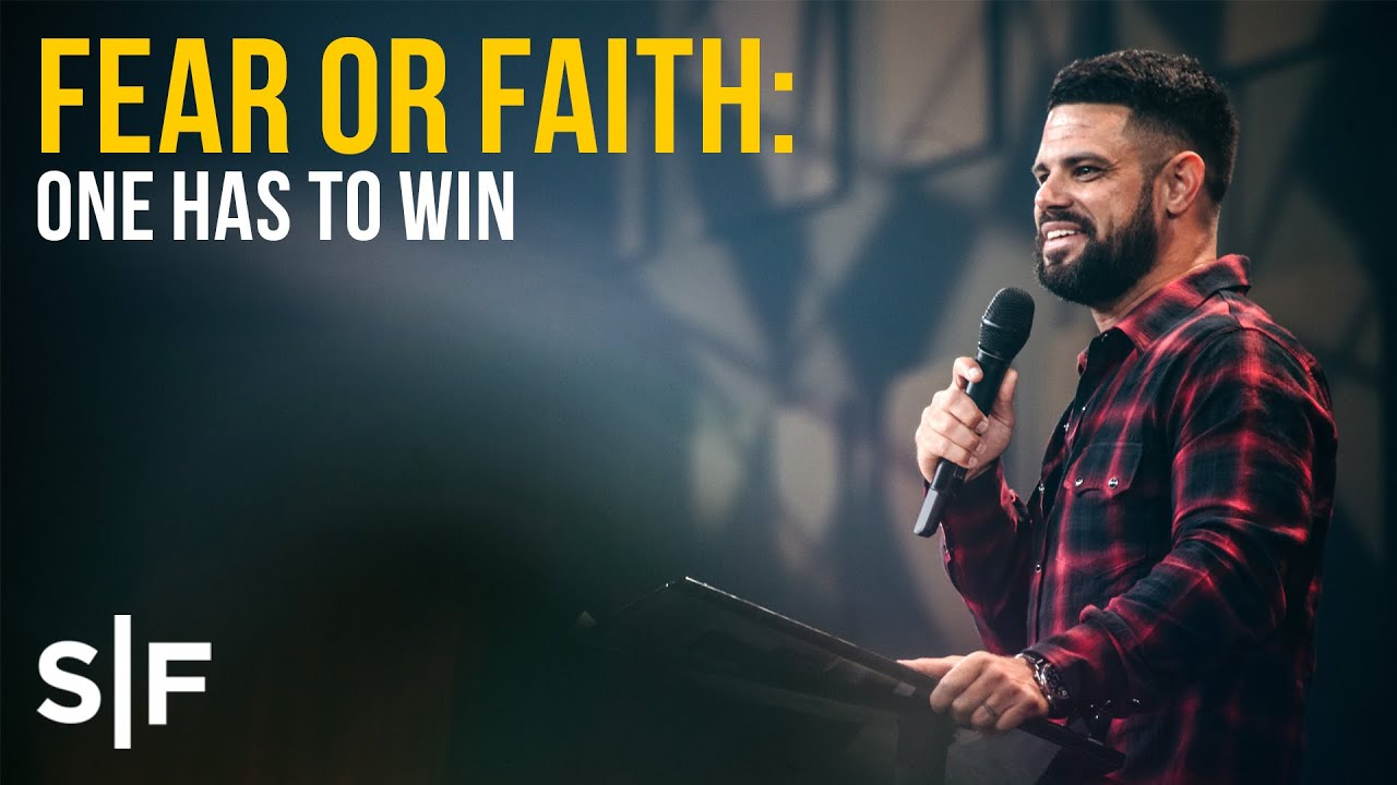 Fear or Faith: One Has To Win  | Pastor Steven Furtick