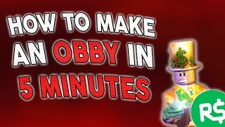 How To Make an OBBY on ROBLOX [EASY TUTORIAL] *5 MINUTES ONLY*