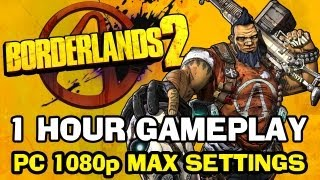 Borderlands 2 'First Hour Gameplay' PC GTX 660 Ti Max Settings [1080p] TRUE-HD QUALITY