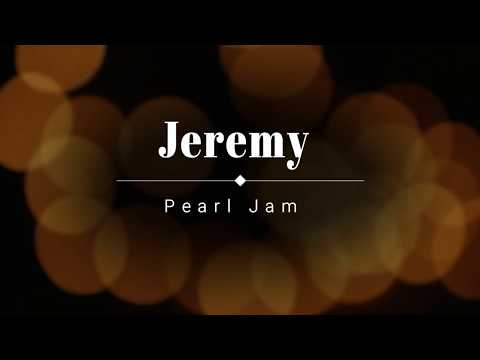 Jeremy - Pearl Jam (lyrics)
