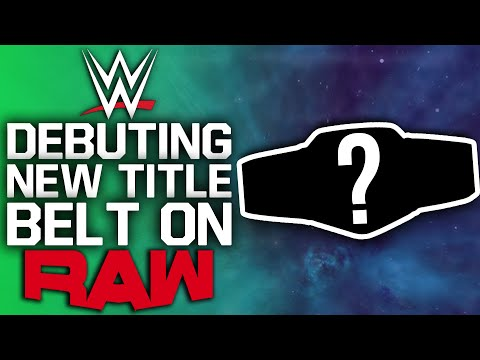 WWE Debuting New Title Belt On Raw | Superstar Currently Wor