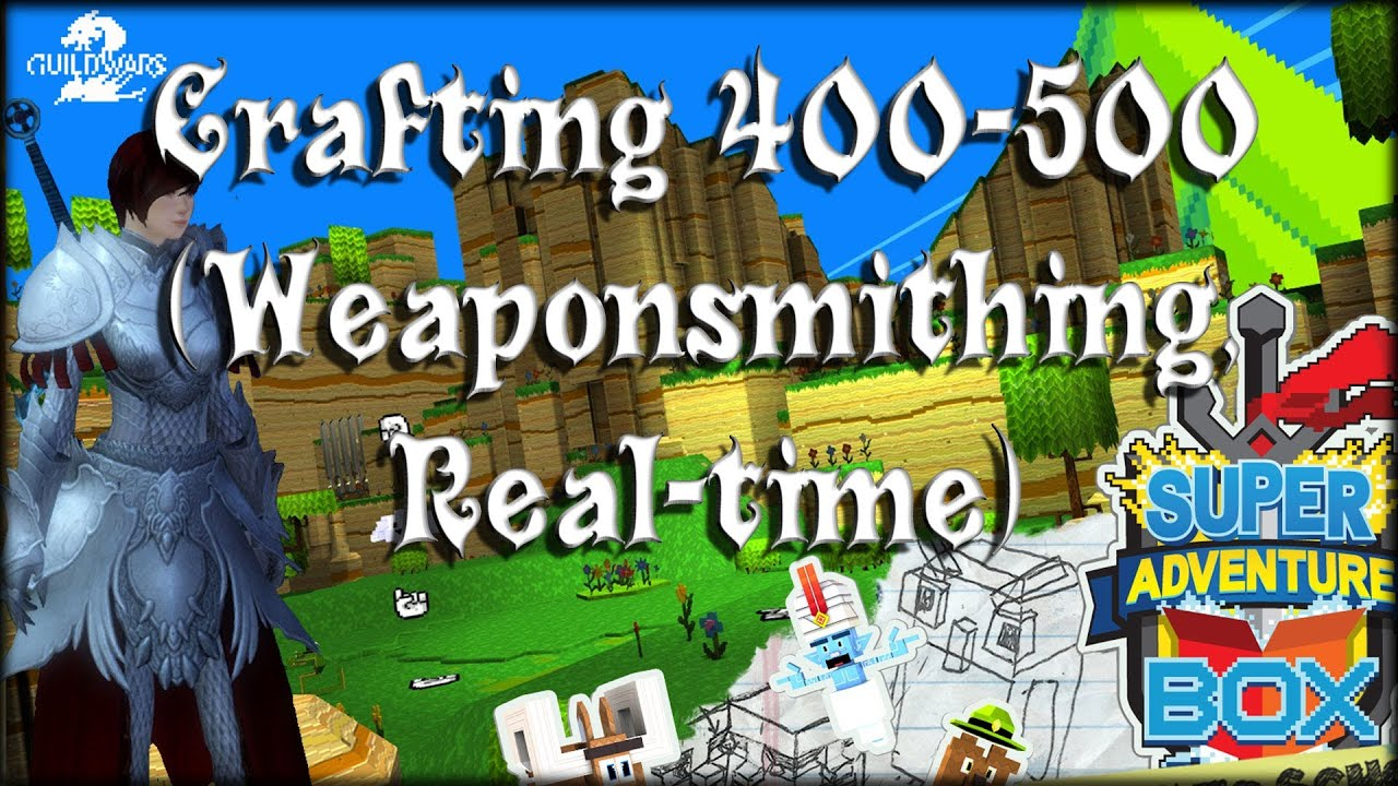Guild Wars 2 - Crafting 400-500 (Weaponsmithing, Real-time, Learn-with-me)