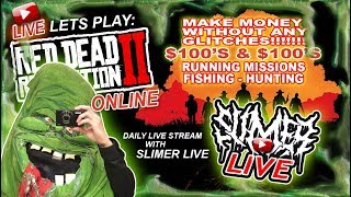 RED DEAD REDEMPTION 2 ONLINE RDR2  Daily LIve Stream with SLIMER LIVE