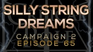 DO GOBLINS DREAM OF SILLY STRING (2x65)