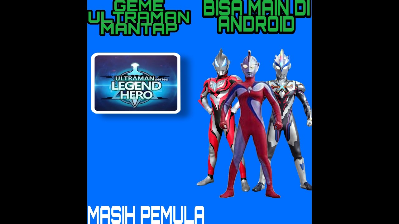 NYOBAIN GAME ULTRAMAN LEGEND OF HEROES ||| ULTRAMAN LEGEND ...