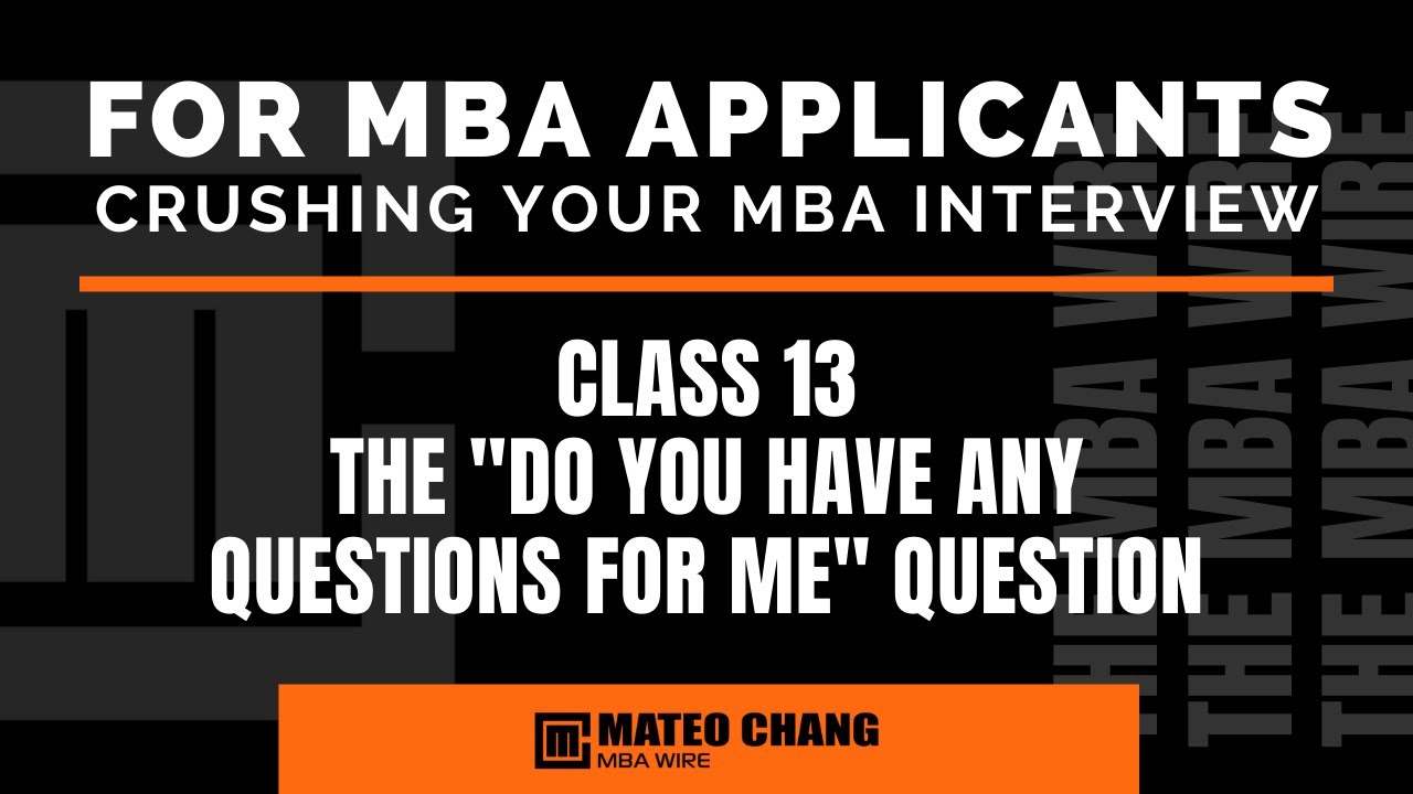 what to ask when your mba interviewer asks do you have any what to ask when your mba interviewer asks do you have any questions for me