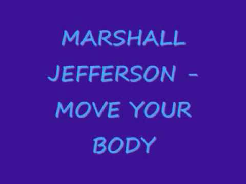 Marshall jefferson move your body the house music anthem for House music anthem