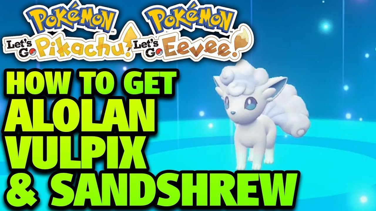maxresdefault - How To Get Ninetales In Pokemon Let S Go Pikachu