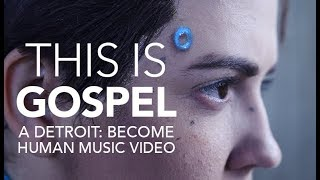"DETROIT: BECOME HUMAN - ""This is Gospel"" - A Connor Music Video"