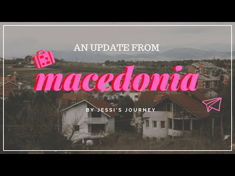 What I've Been Up To - A MACEDONIAN MISSION EPISODE 002