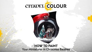 How to Paint: Your Miniatures in Christmas Baubles