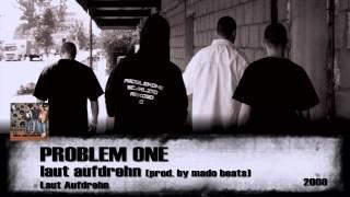 Problem One - Laut Aufdrehn