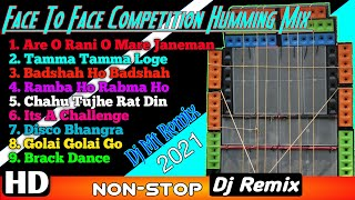 Face To Face Competition Humming Mix || Dj Mt Remix 2021 || 👉 RSS PRESENT