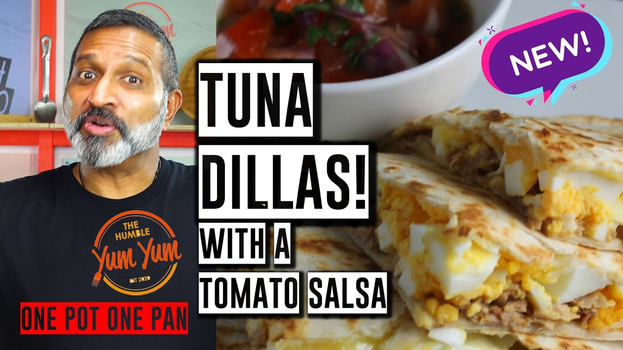 TUNA-DILLAS with tomato salsa | CHICKA-DILLAS tomato salsa | Feed 4 for Under $20 | One Pot One Pan