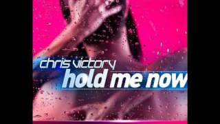 Chris Victory - Hold Me Now (Commercial Club Crew Remix Preview).wmv