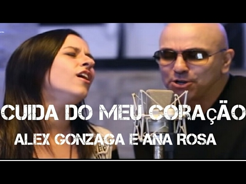 Alex Gonzaga e Ana Rosa - Cuida do Meu Coração (clipe oficial)