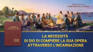 La necessità di Dio di compiere la Sua opera attraverso l'incarnazione