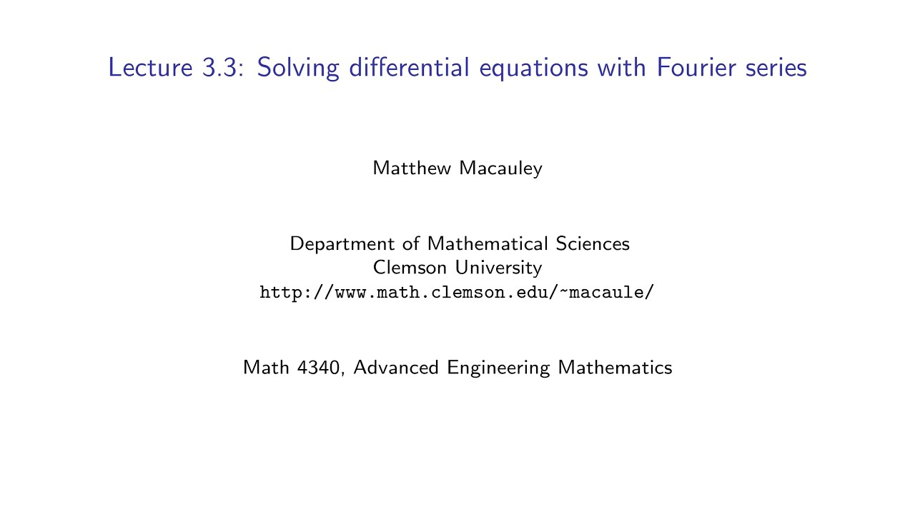 Advanced Engineering Mathematics, Lecture 3.3: Solving ODEs with ...