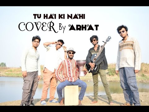 Tu Hai Ki Nahi Cover Song | Roy Movie 2015 | Arhat ( The Band ) Flavour.