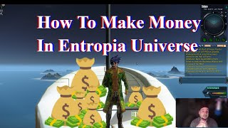 "How To Make Money In Entropia Universe ""The Truth"""