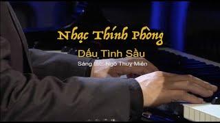 DẤU TÌNH SẦU | Sáng tác: Ngô Thụy Miên | Nhạc Thính Phòng