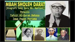#2 FULL BIOGRAFI KH SHOLEH DARAT  ( Penulis Tafsir Quran Jawa Pegon -  Sang guru RA Kartini )