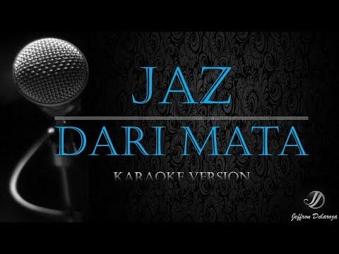 Jaz - Dari Mata (Karaoke Version)