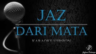 Download lagu Jaz - Dari Mata (Karaoke Version)