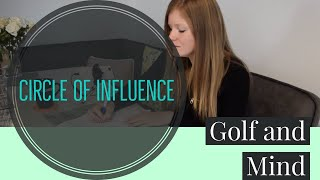 CIRCLE OF INFLUENCE  - Golf and Mind