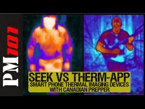 Seek Vs Therm-App: Smart Phone Thermal Imaging  w/ Canadian Prepper