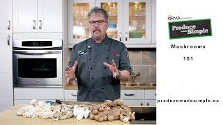 Mushrooms 101 - Produce Made Simple