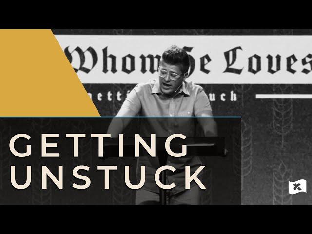 Getting Unstuck | Whom He Loves | Josh Mayo