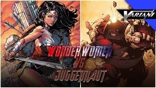Wonder Woman VS Juggernaut: Epic Battle!