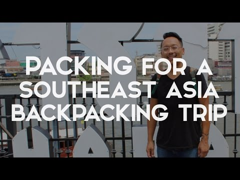 WHAT TO PACK FOR A 6 MONTH BACKPACKING TRIP TO SOUTHEAST ASIA - The best guide for MEN