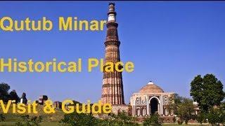 Historical Place Visit - Qutub Minar (1192AD) - Pride of Delhi